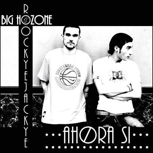 Roockye-Jackye-Big-Hozone-Ahora-Si
